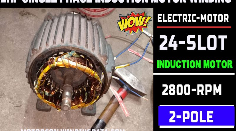 2Hp 2800 Rpm Single Phase Induction Motor Winding  24 Slot 2Hp Electric Motor  Electric Motor Ac Motor by Technical Topic.2 Hp 2800 Rpm 24 Slot.